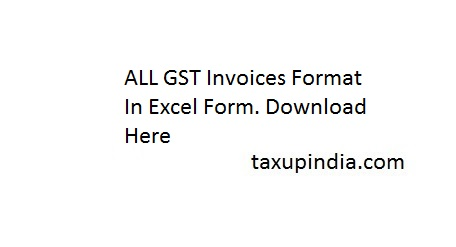 All Gst Invoices Format In Excel Form Download Here Taxup India