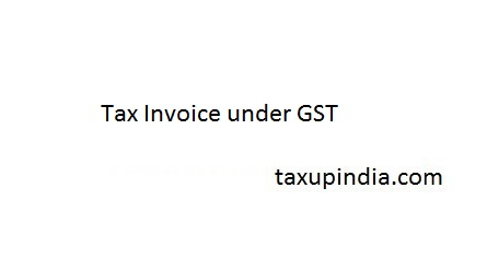 Online Invoices Template Free Pdf Tax Invoice Under Gst  Taxup India Best Small Business Invoice Software Word with Receipts Of Payment  Invoice Form Free Printable Pdf